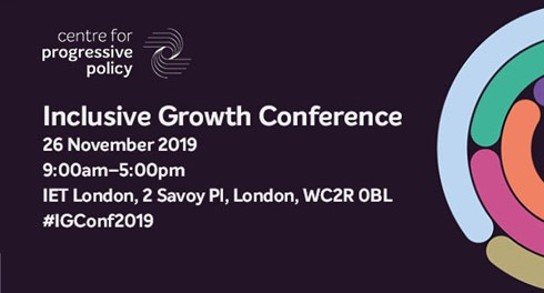 Centre for Progressive Policy Inclusive Growth Conference 2019