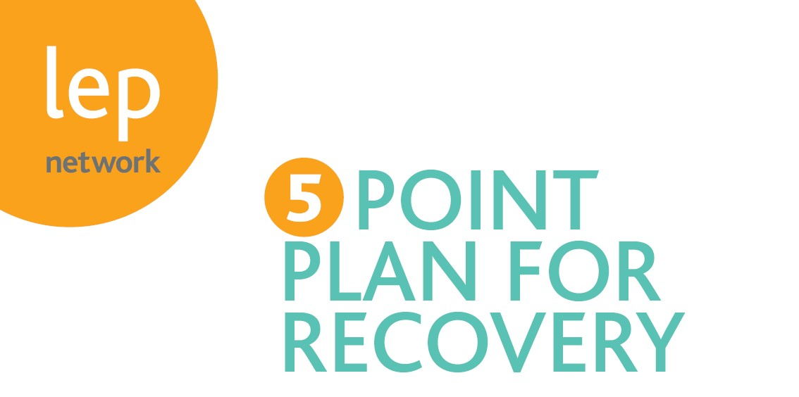LEPs Five Point Plan proposes a 'ground-up' recovery